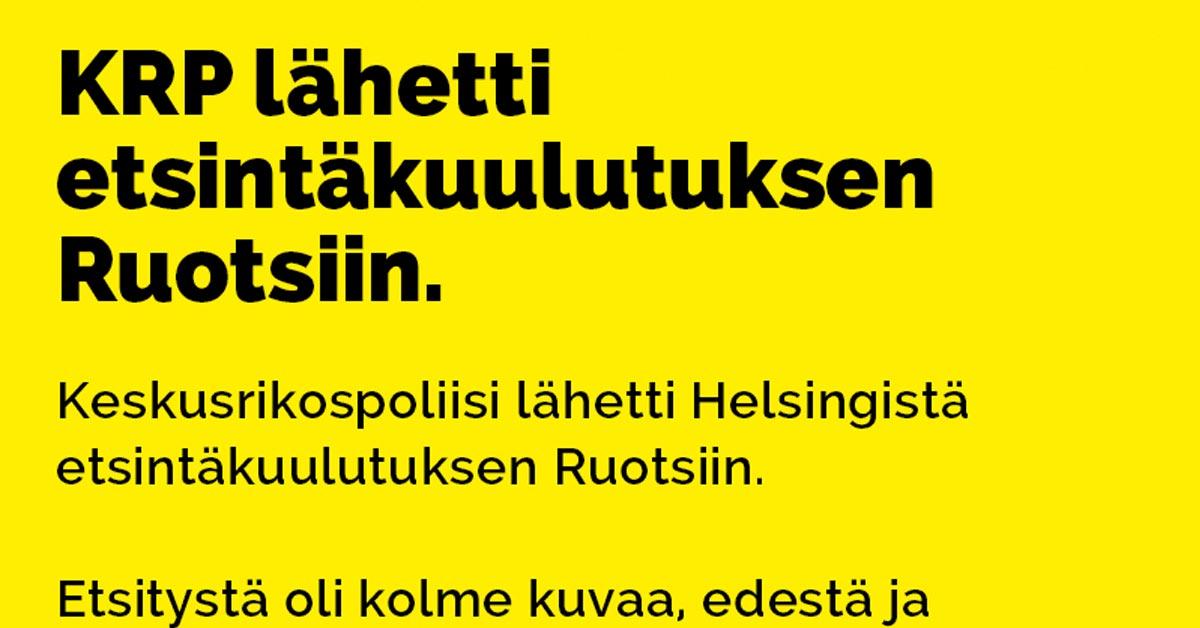Vitsit: KRP lähetti etsintäkuulutuksen Ruotsiin