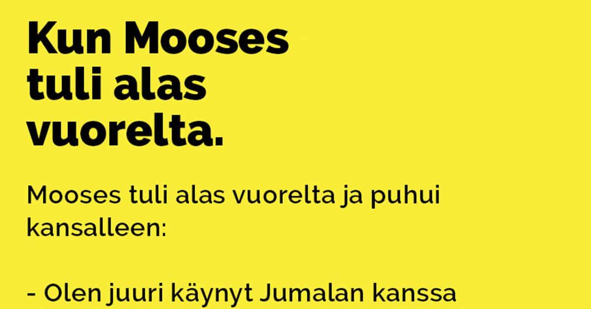 Vitsit: Kun Mooses tuli alas vuorelta