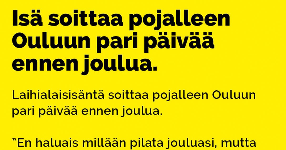 VITSIT: Isä soittaa pojalleen Ouluun pari päivää ennen joulua – vedätyksessä kovat panokset